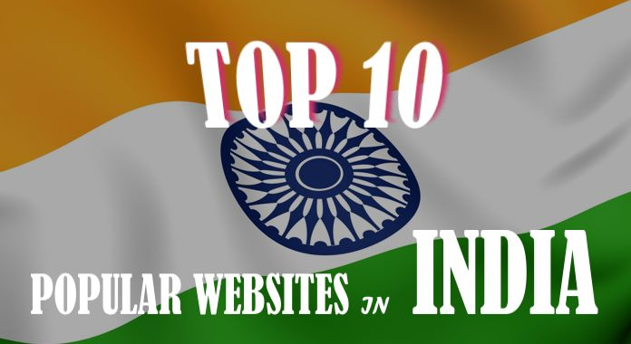 Top 10 Most Popular and Visited Websites in India (Updated List)