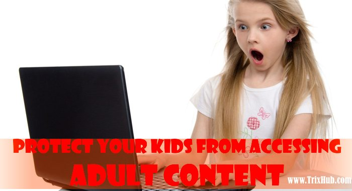 Protect Your Kids From Accessing Adult Sites
