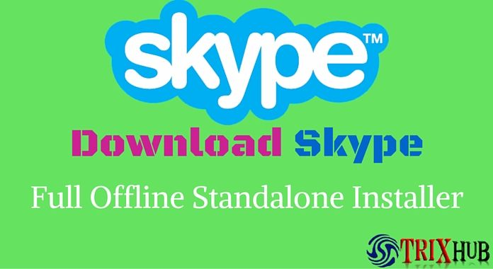 Download Latest Skype Full Offline Installer For Windows 7/8 & 10