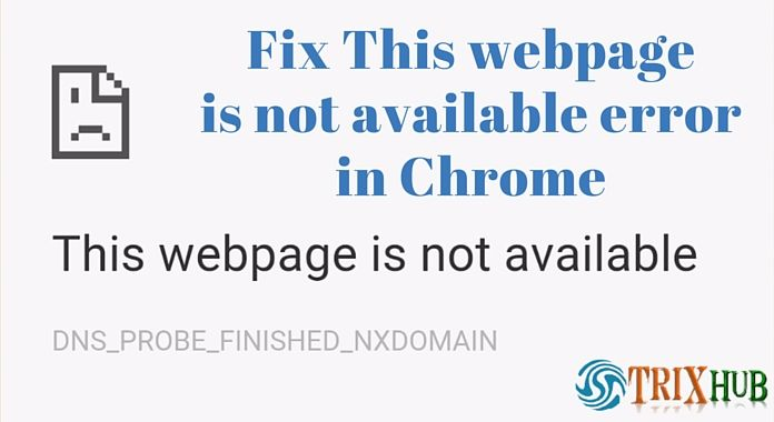 3 Easy Ways to Fix DNS_PROBE_FINISHED_NXDOMAIN Error in Chrome