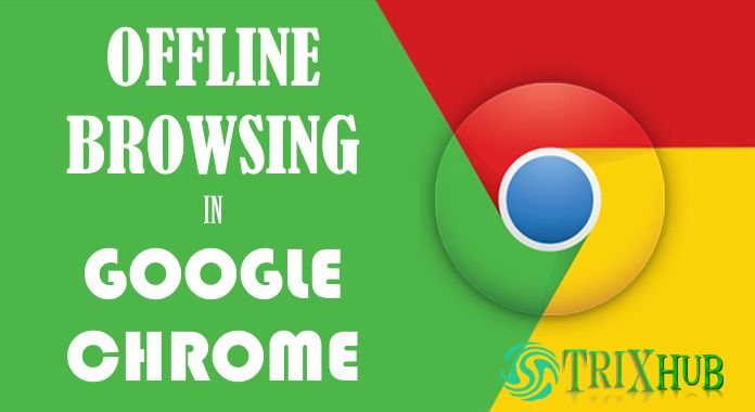 Google Chrome Offline Browsing: Browse Websites Without Internet Connectivity