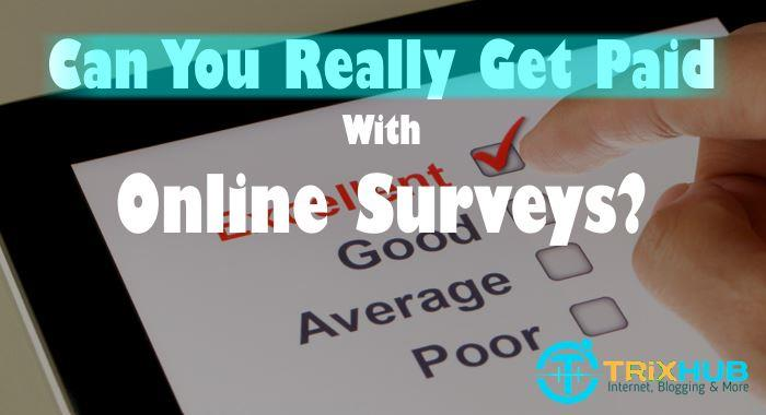 Can you really get paid with Online Surveys? Check Some Pros & Cons